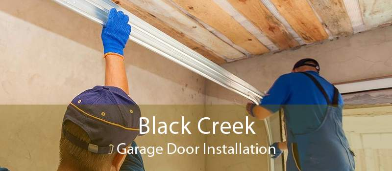 Black Creek Garage Door Installation