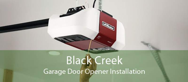Black Creek Garage Door Opener Installation