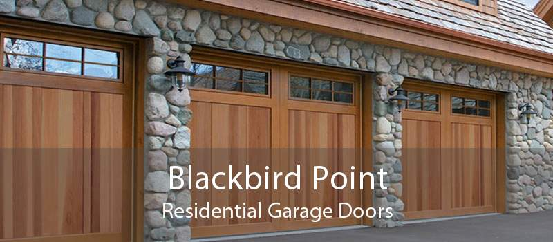 Blackbird Point Residential Garage Doors