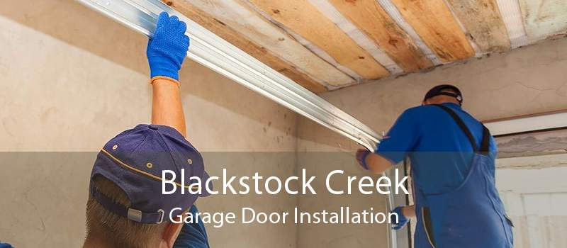 Blackstock Creek Garage Door Installation