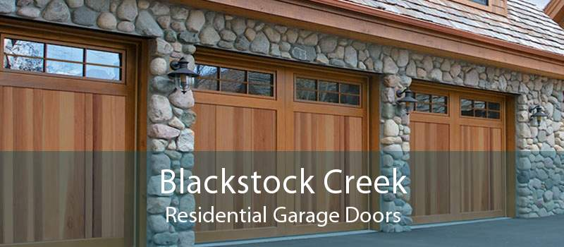 Blackstock Creek Residential Garage Doors