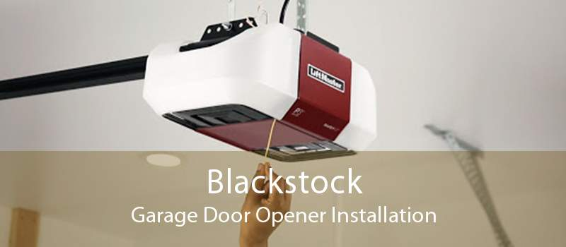 Blackstock Garage Door Opener Installation