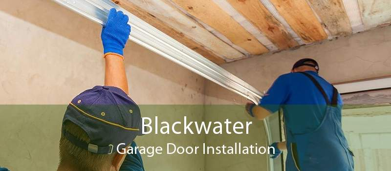 Blackwater Garage Door Installation