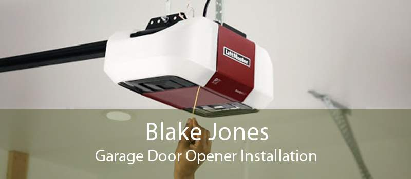 Blake Jones Garage Door Opener Installation