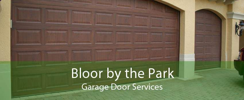 Bloor by the Park Garage Door Services