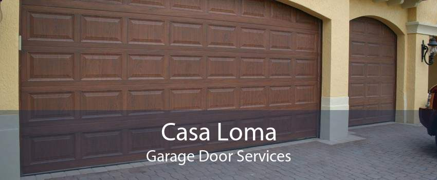 Casa Loma Garage Door Services