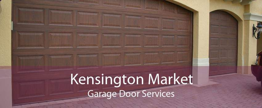 Kensington Market Garage Door Services