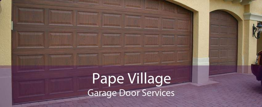Pape Village Garage Door Services