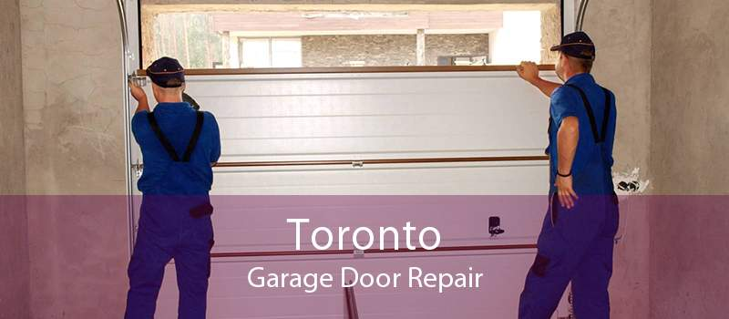 Toronto Garage Door Repair